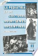 La pediatría en las culturas aborigenes argentinas