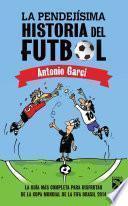 La pendejísima historia del futbol