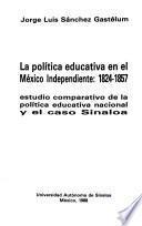 La política educativa en el México Independiente, 1824-1857
