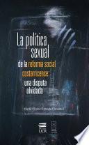 La política sexual de la reforma social costarricense: una disputa olvidada