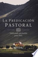 La Predicación Pastoral