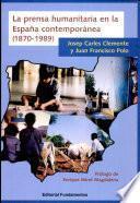 La prensa humanitaria en la España contemporánea (1870-1989)