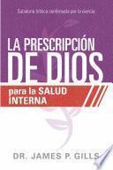 La prescripcin de Dios para la salud interna / God's Rx for Inner Healing