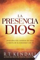 La Presencia de Dios / The Presence of God: Descubra Los Caminos de Dios a Traves de la Intimidad Con El