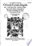 La primera parte de Orlando Furioso dirigido al principe don Philipe nuestro senor traduzido en Romance Castellano por don Ieronimo de Vrrea, corregido segunda vez por el mismo