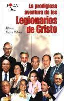 La prodigiosa aventura de los Legionarios de Cristo
