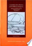 La producción alfarera en el México antiguo
