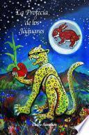 La Profecía de los Jaguares