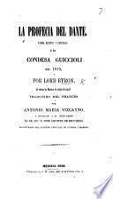 La Profecía del Dante ... Traducido del Frances por A. M. Vizcayno, etc