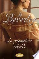 La Prometida Rebelde = An Unwilling Bride