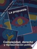 La propuesta. Complejidad, derecho y representación política