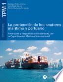 La protección de los sectores marítimo y portuario