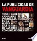 La publicidad de vanguardia : 150 campañas premiadas en la nueva era de las comunicaciones