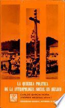 La Quiebra política de la antropología social en México: La polarización (1971-1976)