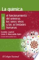 La química: el funcionamiento del universo, los seres vivos y las actividades humanas