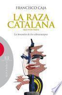 La raza catalana (segunda parte)