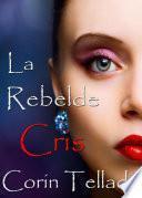 La rebelde Cris
