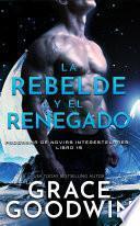 La rebelde y el renegado
