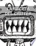 LA RECETA DEL CRITTER. Volumen 2: EL MUNDO.