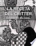 LA RECETA DEL CRITTER. Volumen 3: Mis Pensamientos.