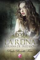 La reina, Lyriana de Treeason