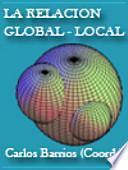 La relación global - local: Sus implicancias prácticas para el diseño de estrategias de desarrollo