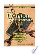 LA RELIGION SECUESTRADA