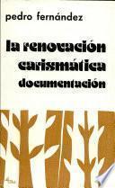 La renovación carismática. Documentación pontificia, episcopal y teológica