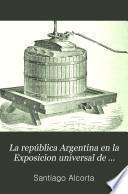 La república Argentina en la Exposicion universal de Paris de 1889