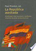 La república asediada: Hostilidad internacional y conflictos internos