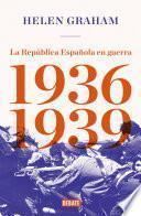 La República Española en guerra (1936-1939)