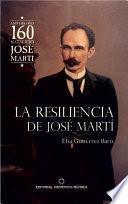 La resiliencia en José Martí