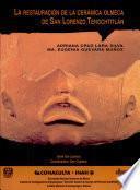La restauración de la cerámica olmeca de San Lorenzo Tenochtitlán, Veracruz