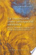 La resurrección como anticipación mesiánica
