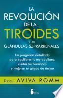 La revolución de la tiroides y de las glándulas suprarrenales