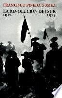 La revolución del sur, 1912-1914