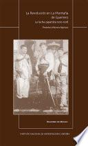 La Revolución en la Montaña de Guerrero. La lucha zapatista 1910-1918