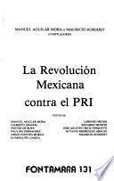 La Revolución mexicana contra el PRI