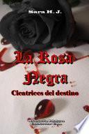 La Rosa Negra - Cicatrices del Destino