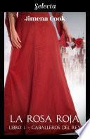 La rosa roja (Caballeros del Rey 1)