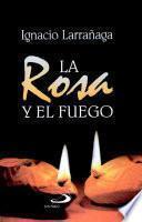 LA ROSA Y EL FUEGO (The Rose and the Fire)