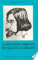 La singladura narrativa de Valle-Inclán (1888-1915)