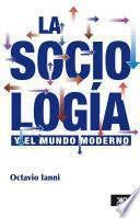 La sociología y el mundo moderno