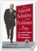 LA SOLUCION DEFINITIVA A SUS PROBLEMAS DE PESO