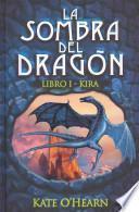 La sombra del dragón. Libro I - Kira