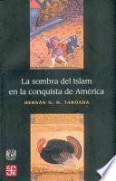 La sombra del Islam en la conquista de América
