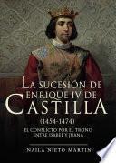 La sucesión de Enrique IV de Castilla (1454-1474)