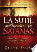 La Sutil Artimana de Satanas: Los DOS Espiritus Demoniacos de Los Cuales Todos Los Demonios Obtienen Su Fuerza.