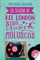 La teoría de Kee London sobre amor y moluscos