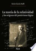 La teoría de la relatividad y los orígenes del positivismo lógico